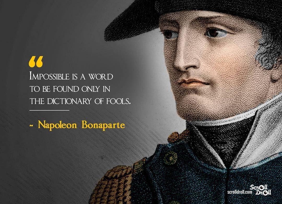 Nothing Is Impossible Napoleon Quotes Napoleon Bonaparte Quotes Napoleon