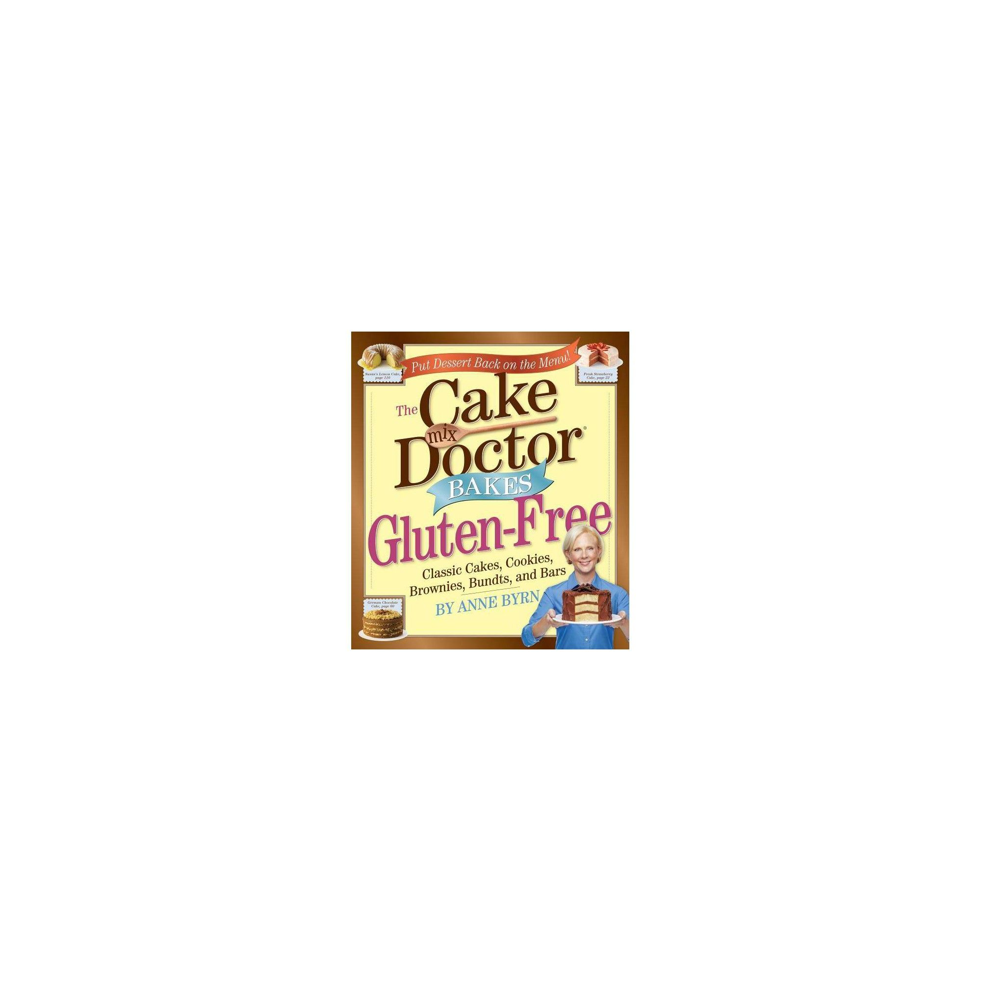 Cake Mix Doctor Bakes Gluten Free By Anne Byrn
