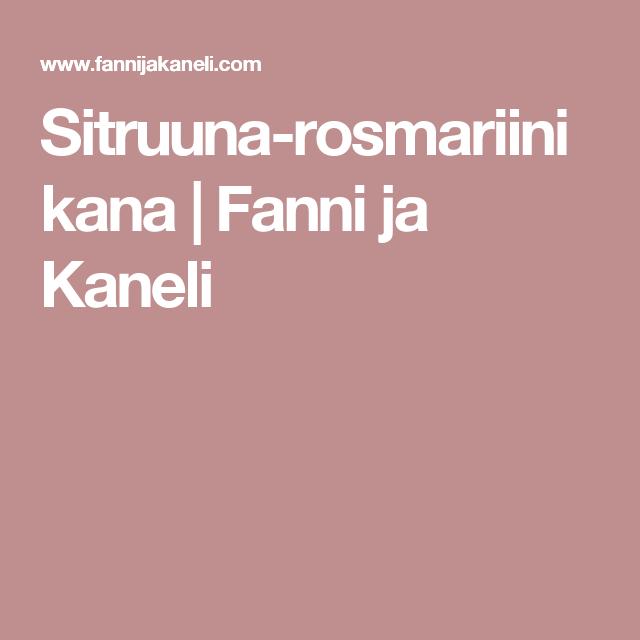 Sitruuna-rosmariinikana | Fanni ja Kaneli
