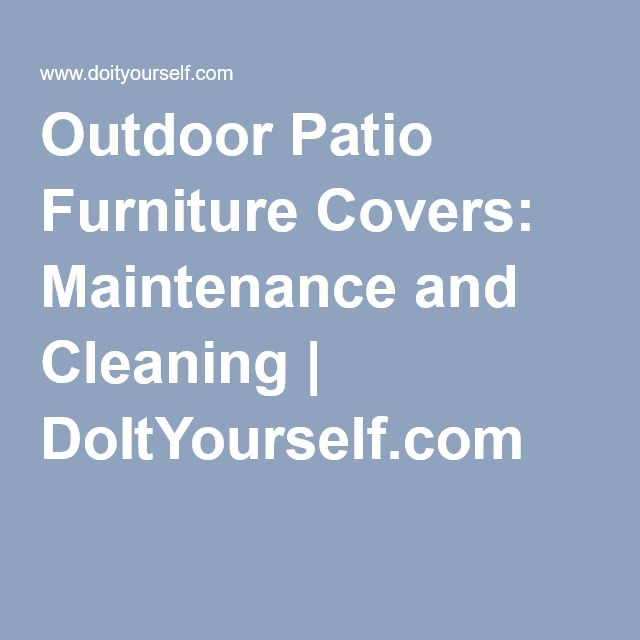 Outdoor patio furniture covers maintenance and cleaning outdoor patio furniture covers maintenance and cleaning doityourself solutioingenieria Image collections