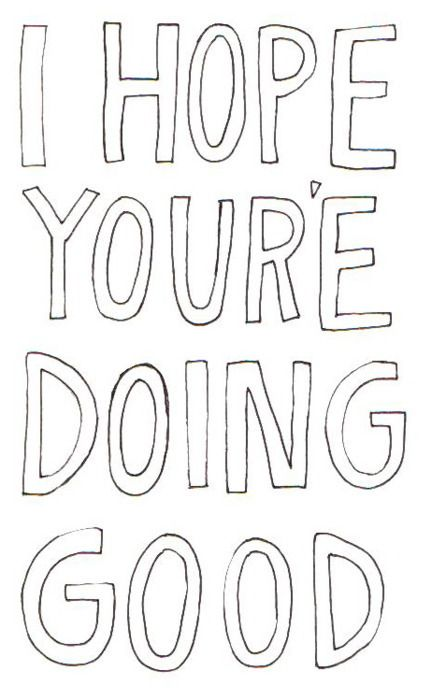 I hope you're doing well! (hey, I know some of you are noticing