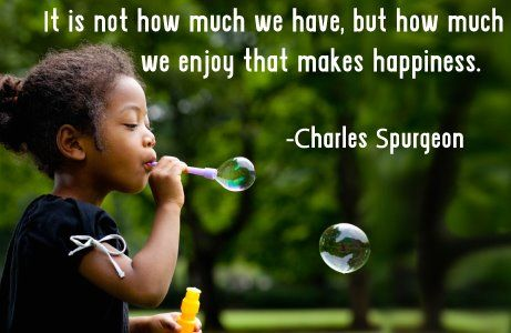 Inspirational Quotes To Enjoy And Share: It Is Not How Much We Have, But How Much We Enjoy That Makes Happiness.