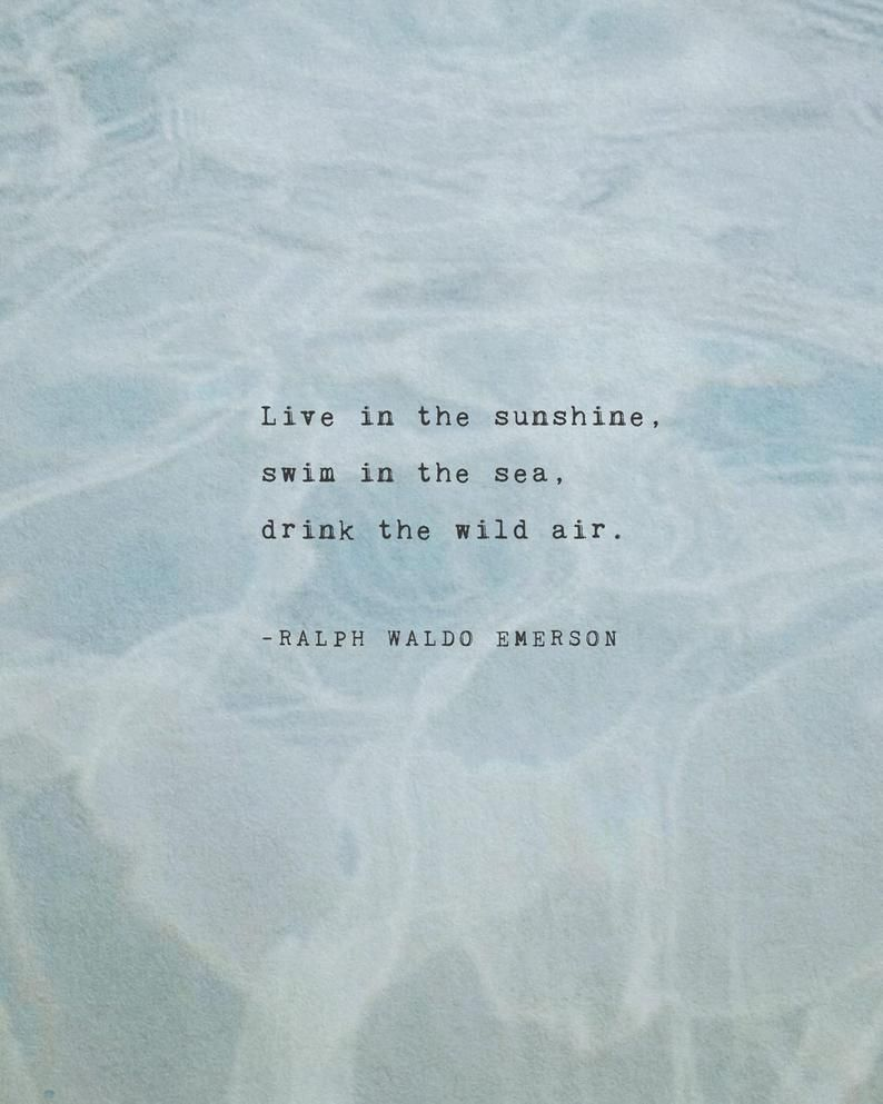 Ralph Waldo Emerson quote Live in the Sunshine, swim in the ocean, drink the wild air, gifts for teens, wall art, quote poster, poetry art