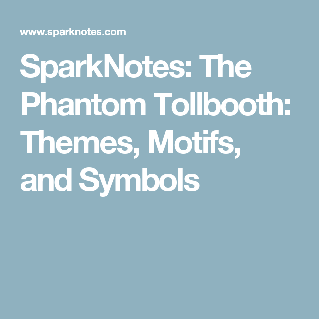 Sparknote The Phantom Tollbooth Theme Motif And Symbol Essay Question A Wrinkle In Time Doll House