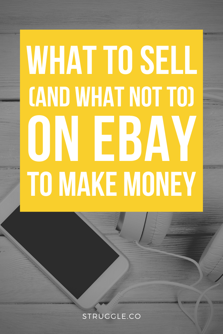 What To Sell On Ebay To Make Money And What Not To Sell Things To Sell Making Money On Ebay What To Sell