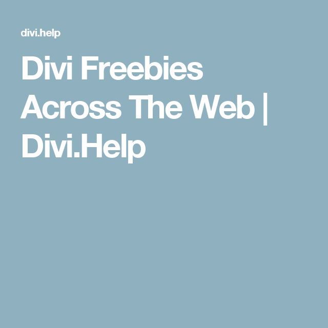 Divi Freebies Across The Web | Divi.Help