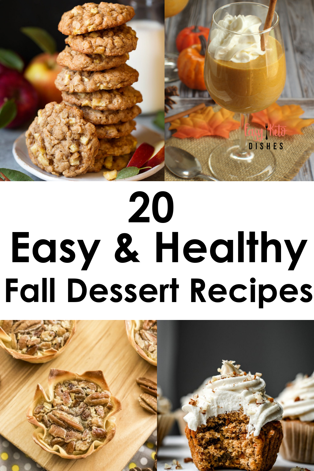 20 Easy And Healthy Fall Dessert Recipes Healthy Fall Desserts Fall Dessert Recipes Dessert Recipes