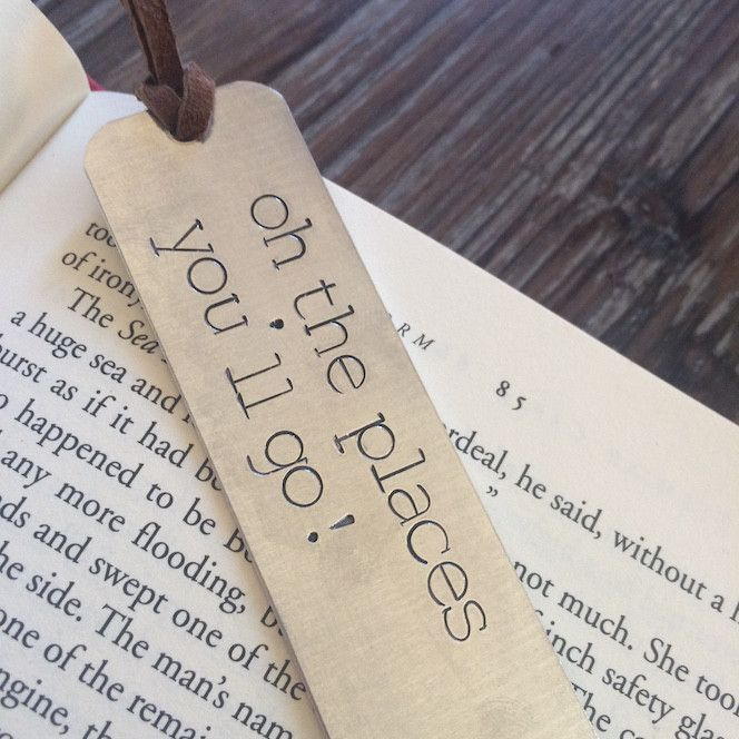 """CUSTOM ALUMINUM BOOKMARK: HAND STAMPED """"OH THE PLACES YOU'LL GO"""""""