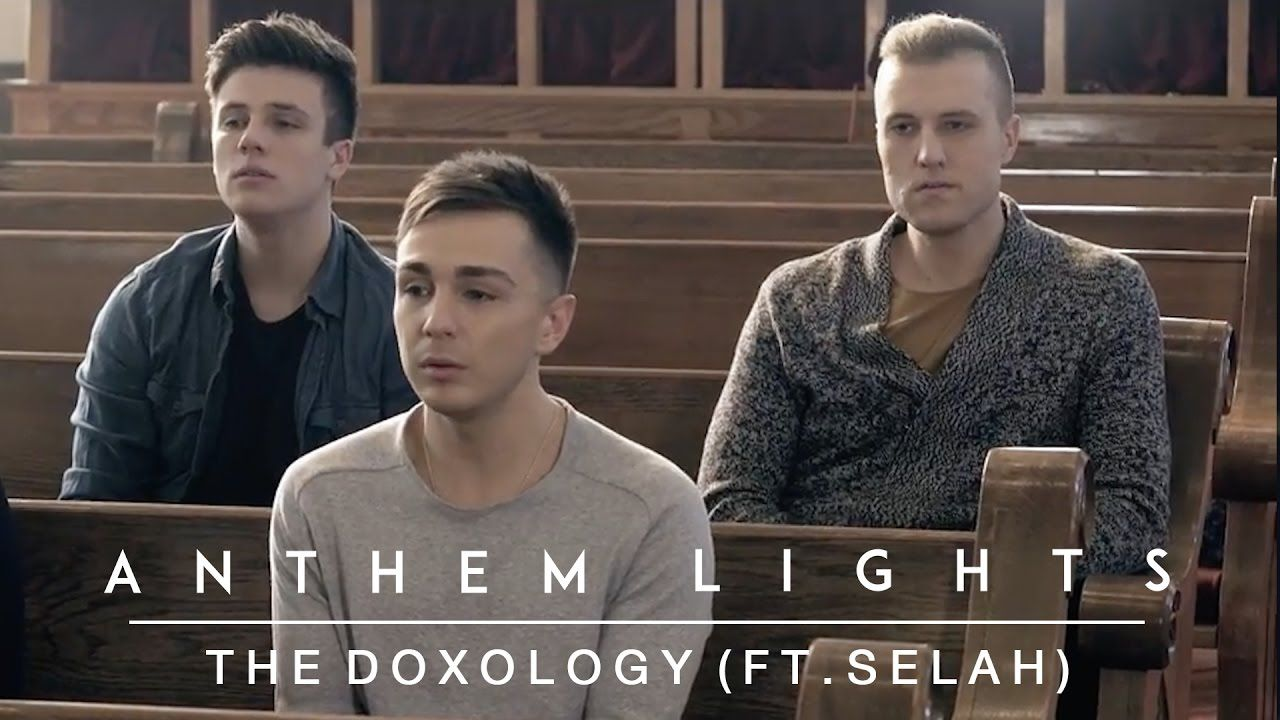 The Doxology Anthem Lights Ft Selah Youtube Christian Music