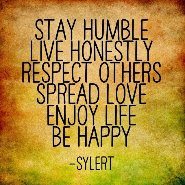 Humble Honest Quotes Sylert Like Love Respect Foll Flickr Humble Quotes True Quotes Humble