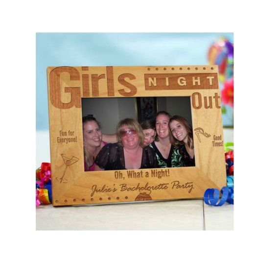 Girls Night Out Engraved Wood Frame   Girls night and Weddings