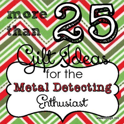 More Than 25 Gift Ideas For The Metal Detecting Enthusiast Holiday Gift List Djdigs Metaldetecting Happyholi Metal Detecting Metal Detecting Gifts Metal