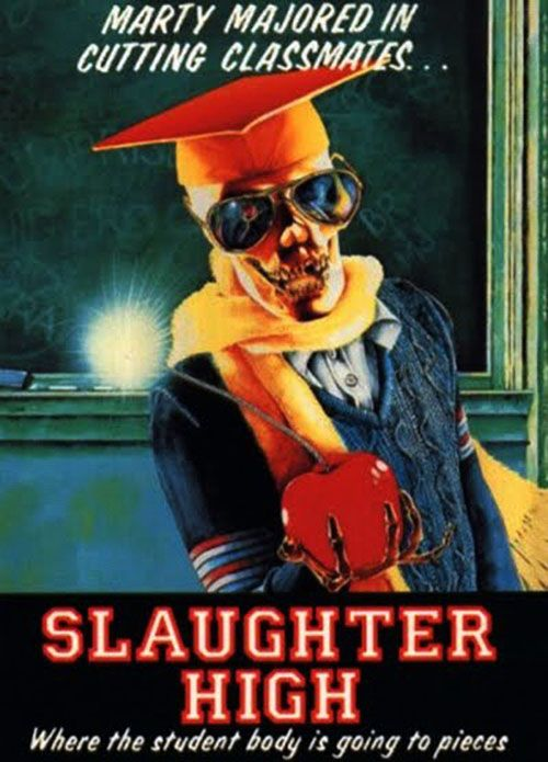Slaughter High (1986) #poster. I think I need to see this movie.