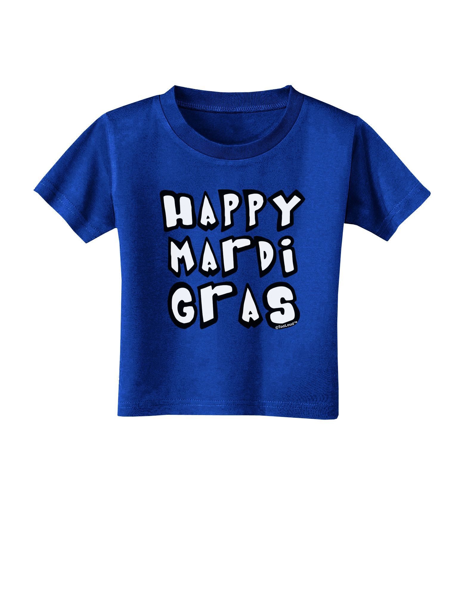 TooLoud Happy Mardi Gras Text 2 BnW Toddler T-Shirt Dark