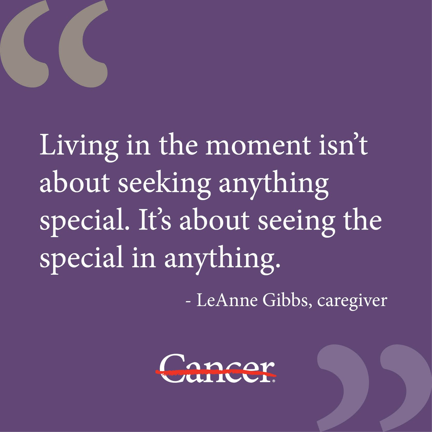 Good Quotes About Living In The Moment: After Her Husband Started Hospice, Cancer Caregiver LeAnne
