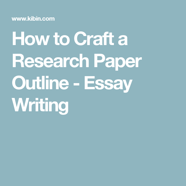 How To Craft A Research Paper Outline  Essay Writing  Stuff I