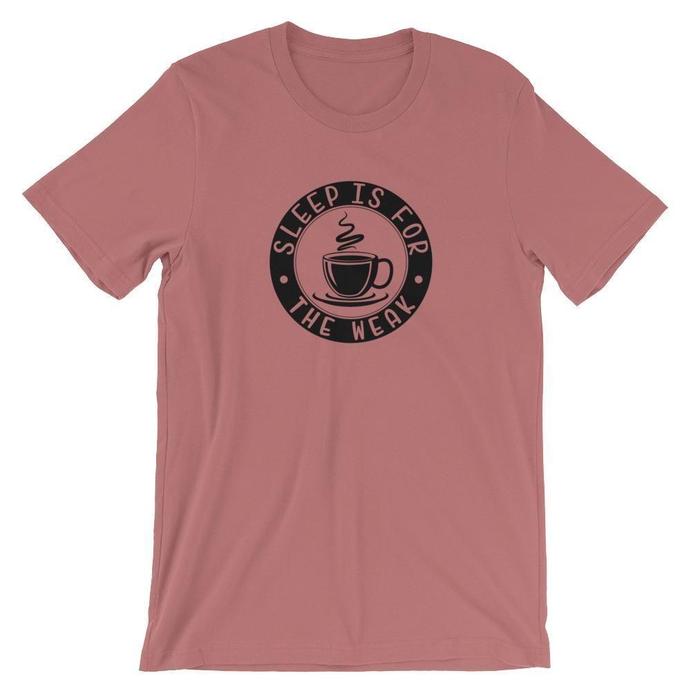 0e233fe80 Sleep is For the Weak Short-Sleeve Shirt for Men & Women (Adult) v2 ...