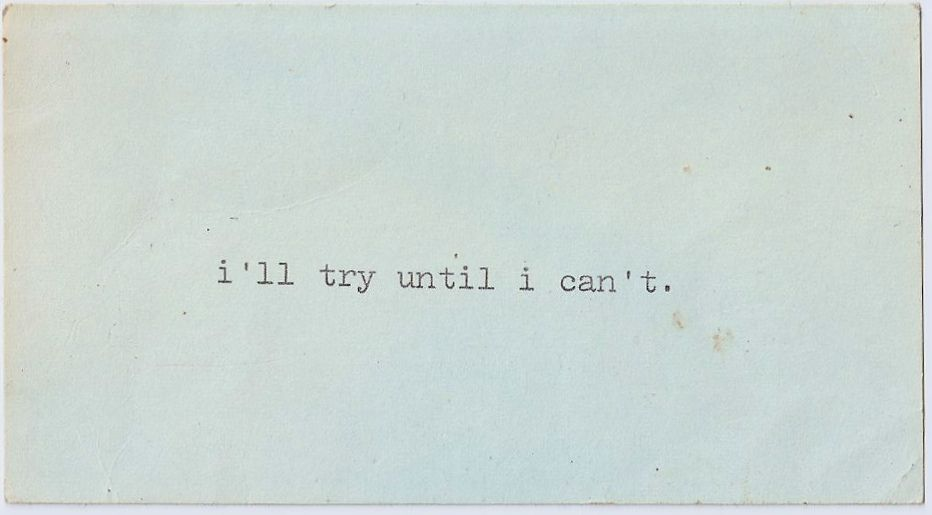 until I can't