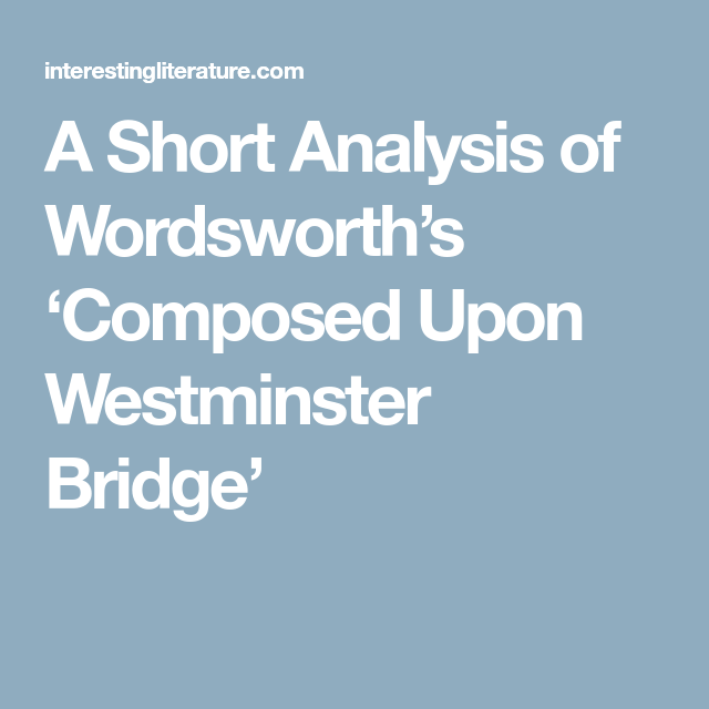 A Short Analysis Of Wordsworths Composed Upon Westminster
