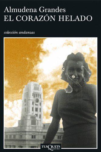 El Corazón Helado Andanzas Ebook Almudena Grandes Amazon Es Libros Reseñas De Libros Libros Que Voy Leyendo Leer