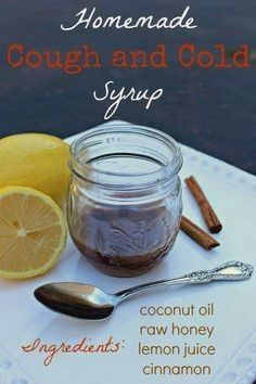 COUGH SYRUP 3 tbsp of raw honey 2 tbsp unrefined coconut oil Juice of 1 lemon 1 tsp cinnamon Mix to COUGH SYRUP 3 tbsp of raw honey 2 tbsp unrefined coconut oil Juice of...