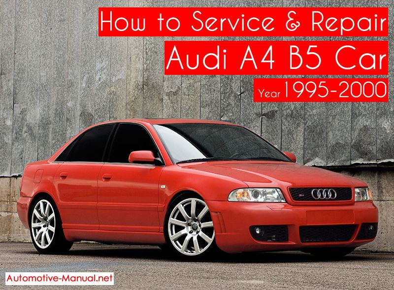 How To Service Repair Audi A4 B5 1995 2000 Audi A4 Audi Repair Manuals