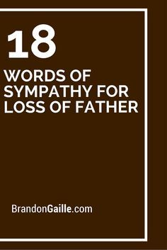Sympathy Quotes For Loss Of Father 18 Words Of Sympathy For Loss Of Father  Pinterest  Father .