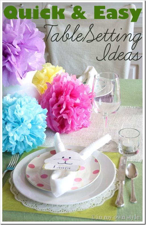Quick and easy table setting ideas that anyone can do.