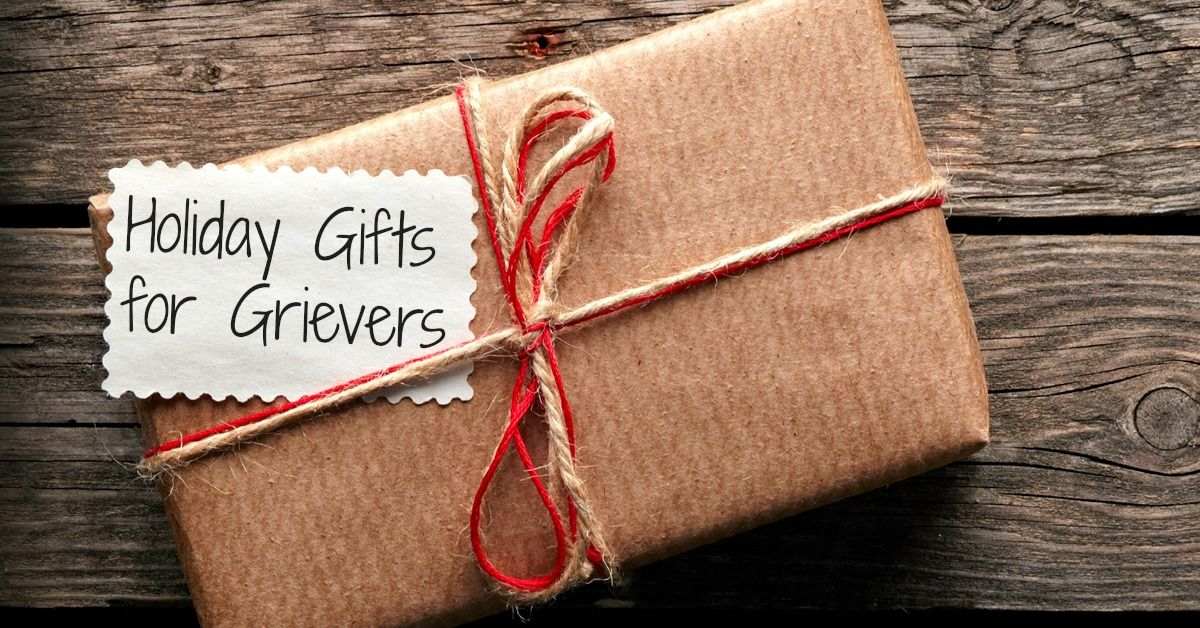 A holiday gift giving guide for grievers whats your