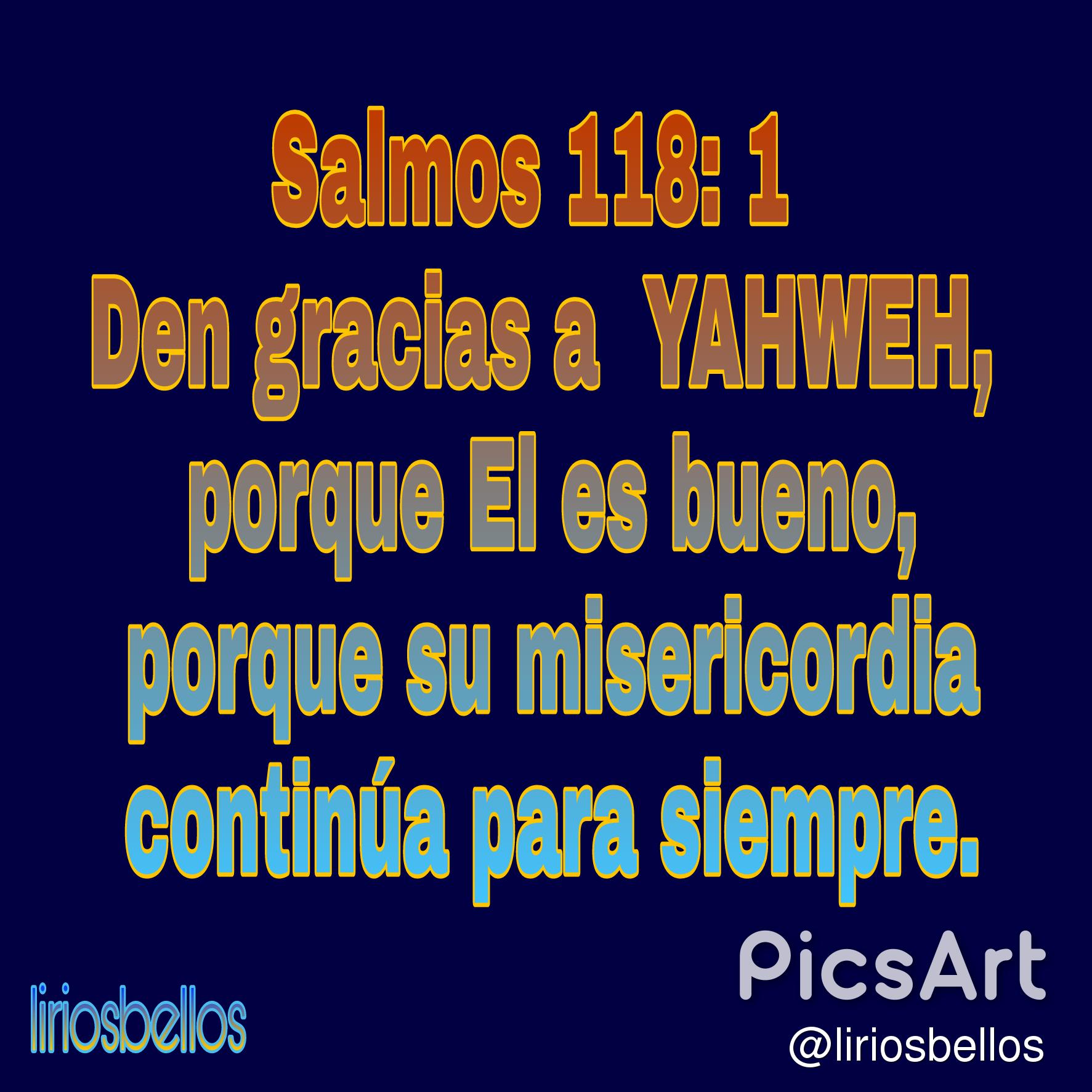 Discover the coolest #Salmos 118 1 Den gracias a YAHWEH, porque El ...
