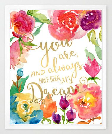 Love this 'You Are and Always Have Been My Dream' Watercolor Print on #zulily! #zulilyfinds