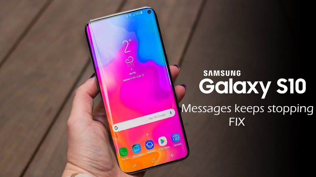 Samsung Galaxy S10 S10 Messages Keeps Stopping Fix Galaxy