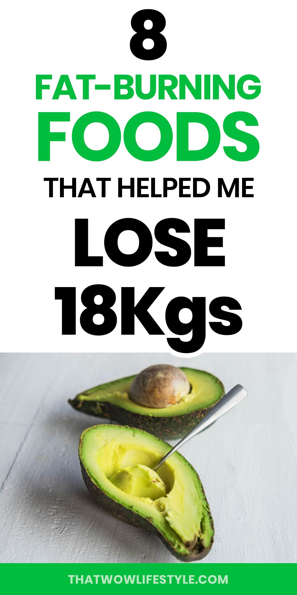 8 Fat Burning Foods That Helped Me Lose 18kgs