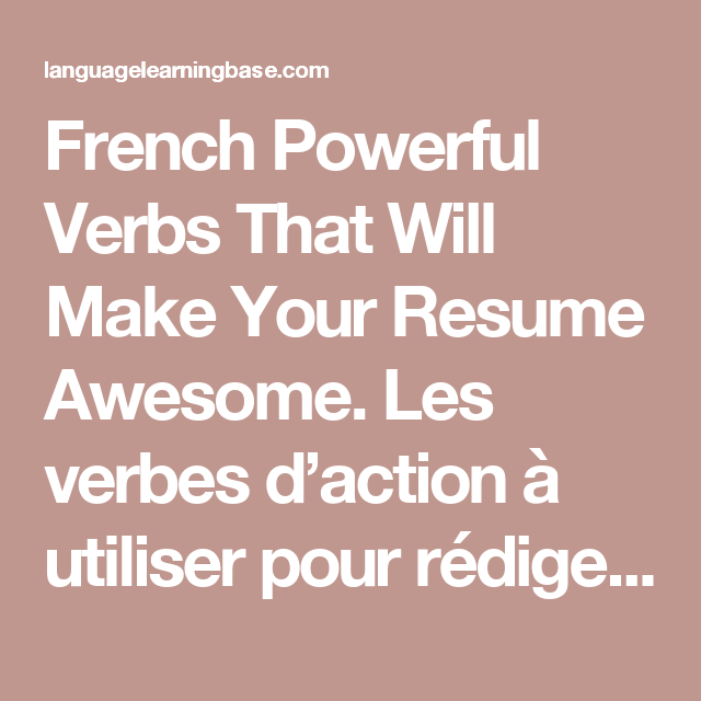 Rédiger Ses Compétences Dans Son Cv: French Powerful Verbs That Will Make Your Resume Awesome