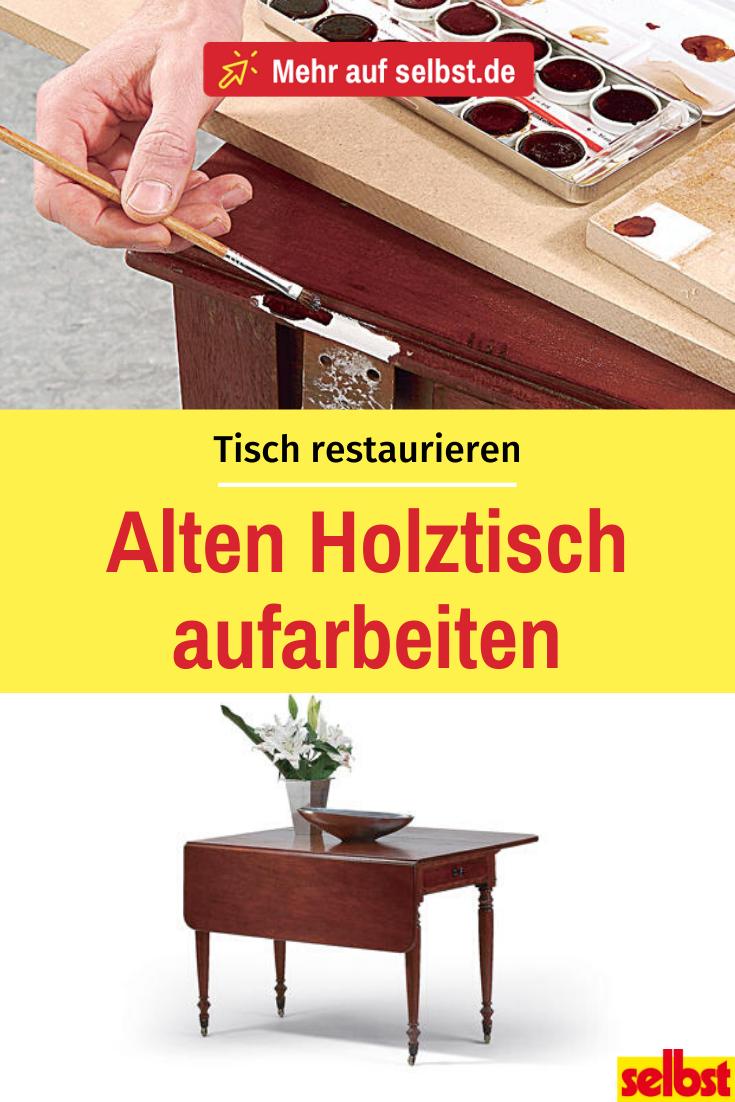 Tisch restaurieren  Klapptisch holz, Holz und Alter holztisch