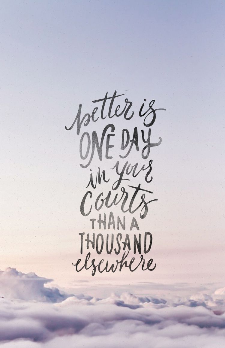 better is one day in your courts Bible verse typography