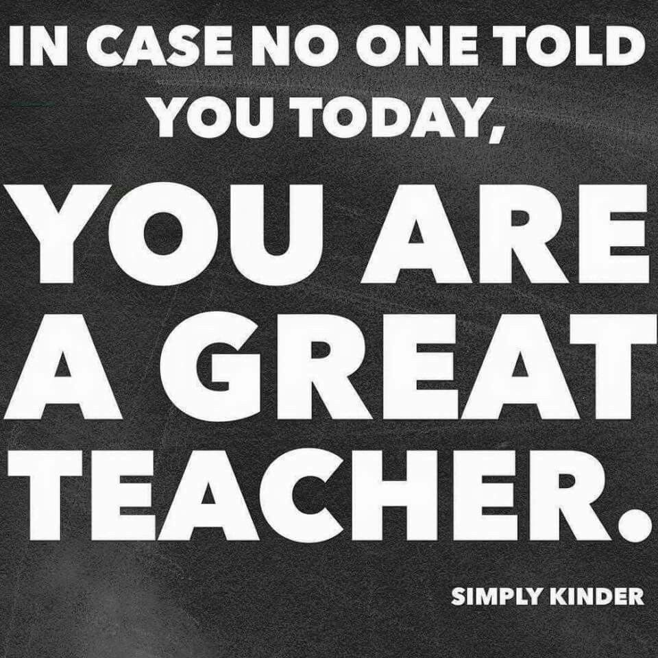 In Case No One Told You Today Teacher Quotes Inspirational Short Teacher Quotes Teacher Quotes