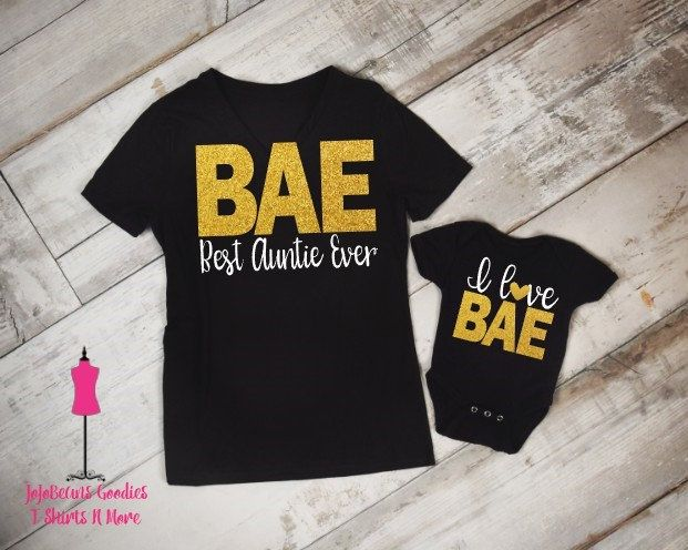 I Love Bae - Onsie/T-Shirt and BAE Best Aunt Every - Womens or Unisex T-Shirt - Gildan Brand T-Shirt