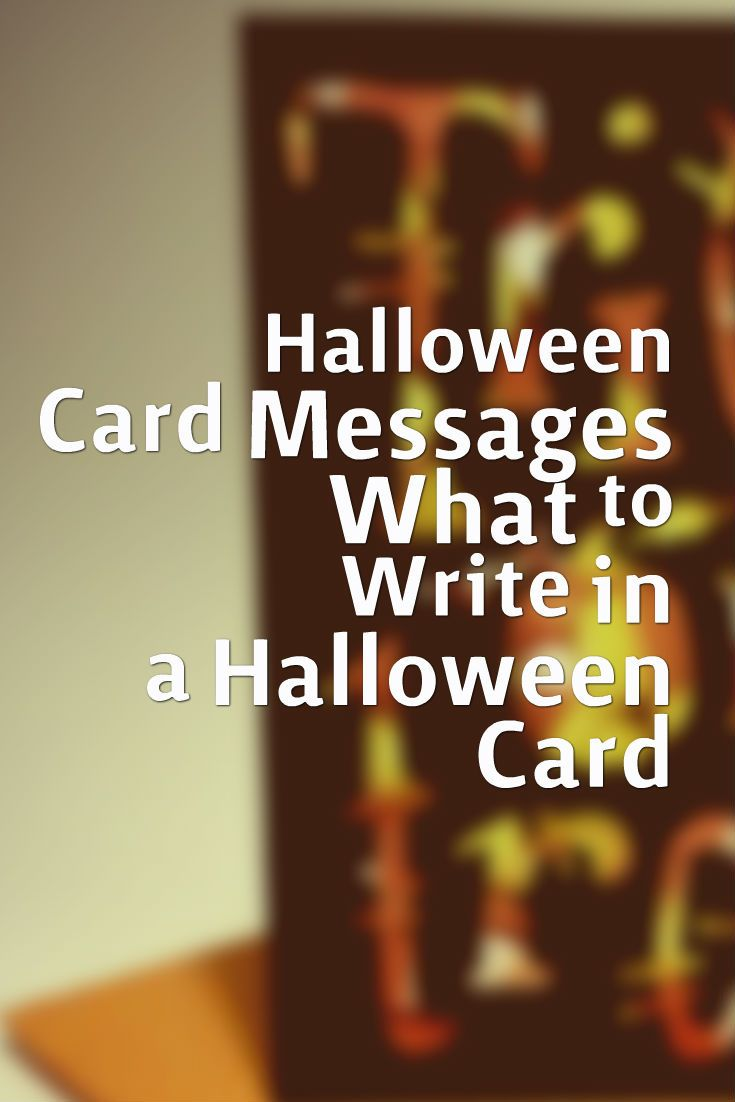 http://www.bestcardmessages/halloween.html these are examples of