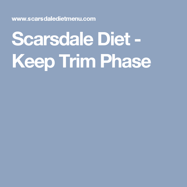 Scarsdale T Keep Trim The Phase Is Key To Locking In Your Weight Loss With Many Fad Ts Put Back On As Quickly It
