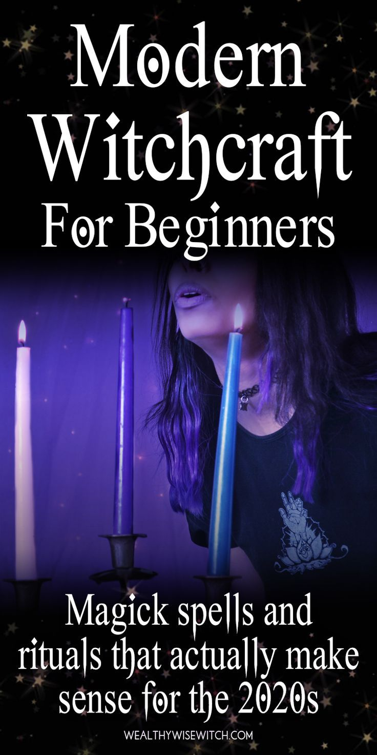 Modern Witchcraft Spells And Rituals For Beginners