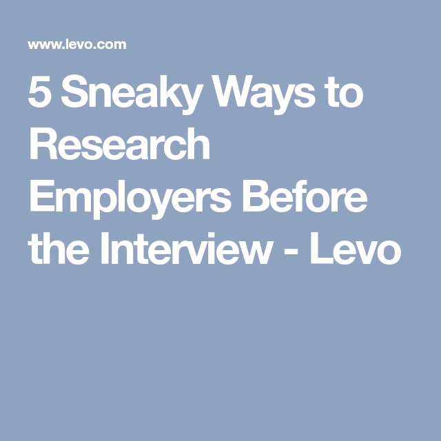 5 sneaky ways to research employers before the interview pinterest
