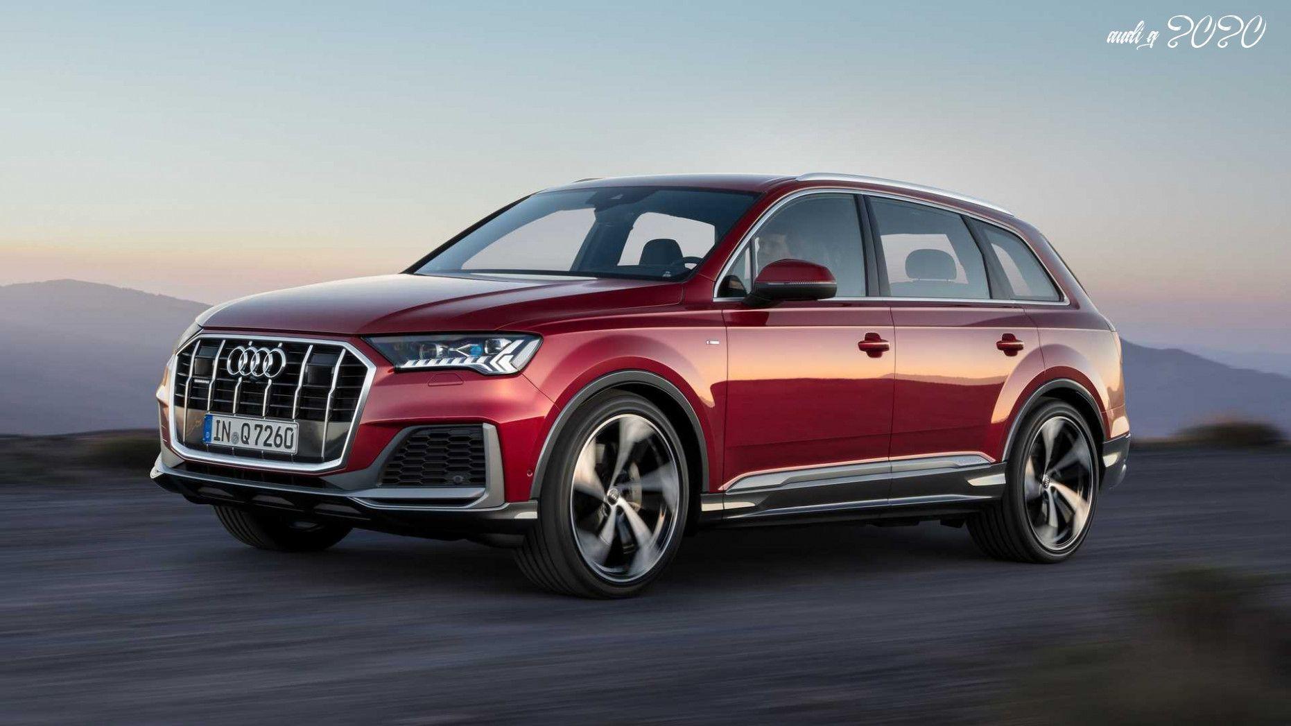 Audi Q 2020 In 2020 Audi Q7 Audi Audi Q