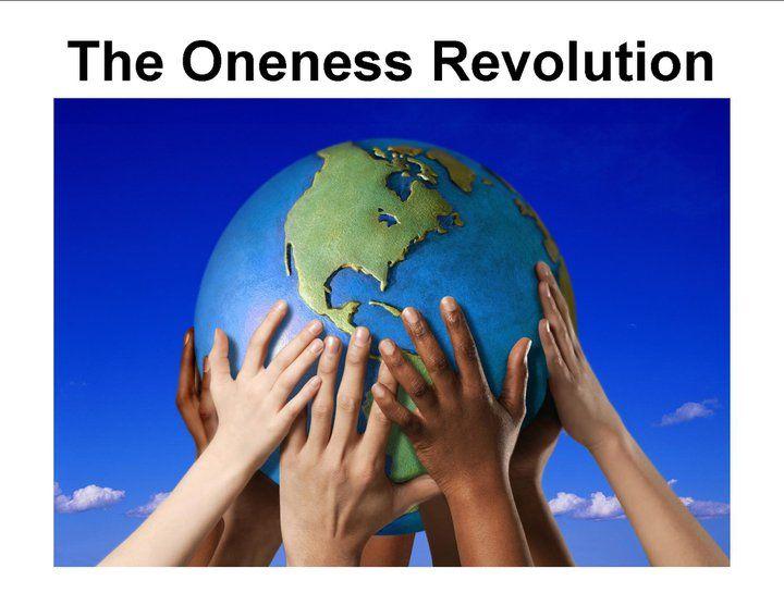 the Oneness Revolution.