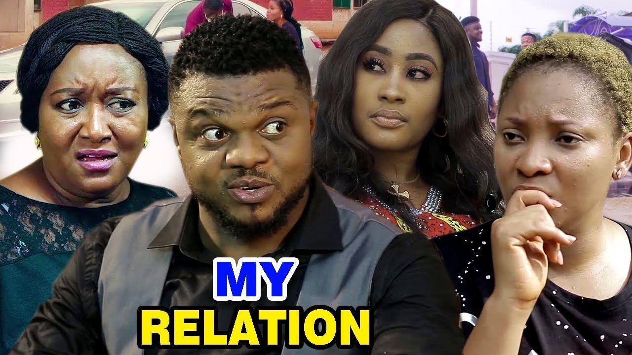 My Relation Season 1 2 Ebele Okaro Ken Erics 2019 Latest Nigerian No Nigerian Movies Relatable Nigerian