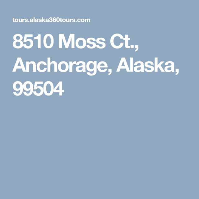 8510 Moss Ct., Anchorage, Alaska, 99504