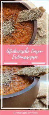 Afrikanische Erdnusslinsensuppe mit Amaranth-Knäckebrot - Suppen - #African ...   - Fitness Tipps -...