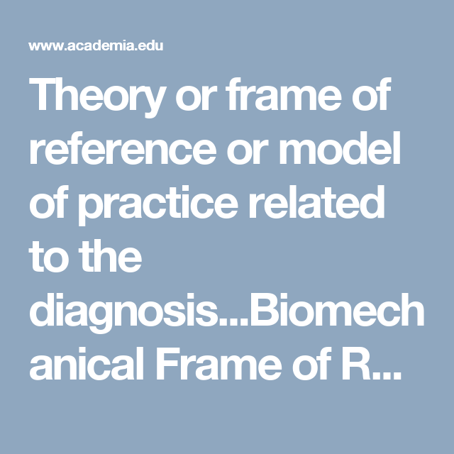 Common Theories, Models of Practice and Frames of Reference Used in ...