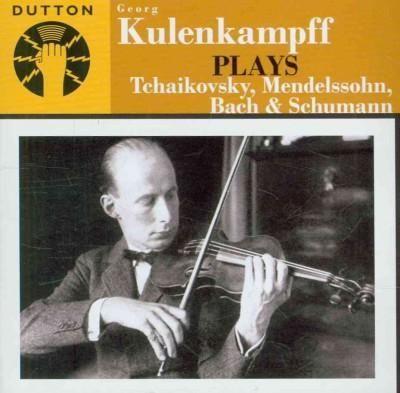 Pyotr Il'yich Tchaikovsky - Tchaikovsky: Kulenkampff Plays Tchaikovsky, Mendelssohn, Bach & Schumann