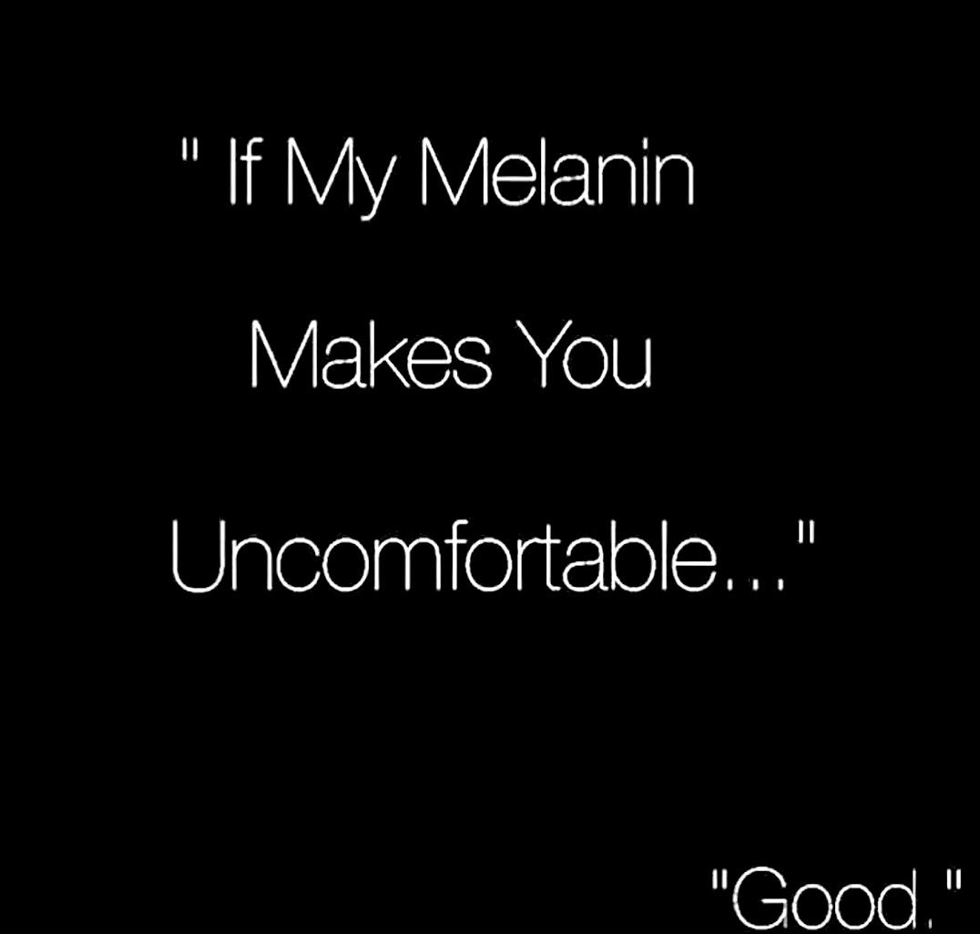 Pin By Summitia Chan On The Power Melanin Black Quotes Queen Quotes Melanin